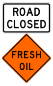 Road Closed - Fresh Oil